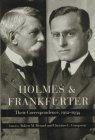 Holmes and Frankfurter: Their Correspondence, 1912-1934 (9780874517583) by Oliver Wendell Holmes; Felix Frankfurter
