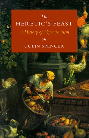 9780874517606: The Heretic's Feast: A History of Vegetarianism
