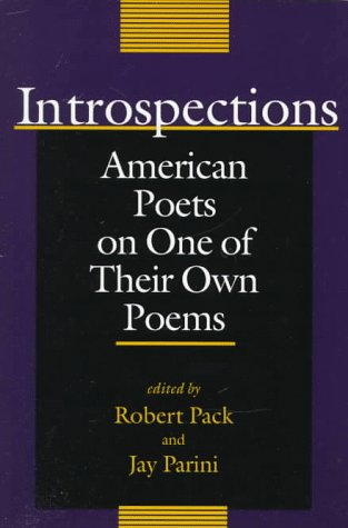 Introspections. American Poets on One of Their: Pack, Robert und