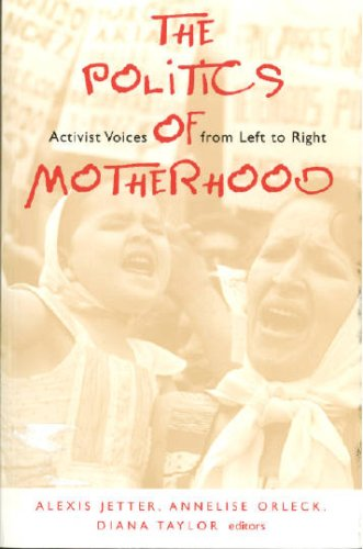 9780874517798: The Politics of Motherhood: Activist Voices from Left to Right
