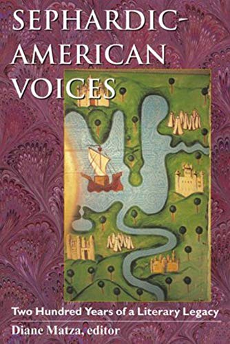 Sephardic-American Voices: Two Hundred Years of a Literary Legacy (Brandeis Series in American ...