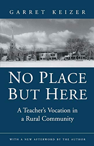 9780874517903: No Place But Here: A Teacher's Vocation in a Rural Community