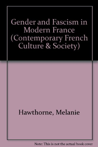 9780874518122: Gender and Fascism in Modern France (Contemporary French Culture and Society)