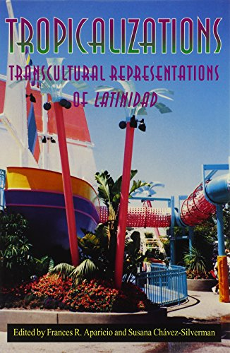 9780874518177: Tropicalizations: Transcultural Representations of Latinidad (Reencounters with Colonialism: New Perspectives on the Americas)