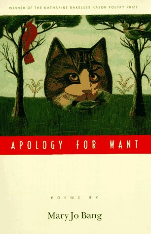 Apology for Want (Bakeless Prize): Mary Jo Bang