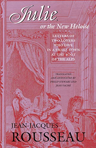 9780874518252: Julie, or the New Heloise: Letters of Two Lovers Who Live in a Small Town at the Foot of the Alps (Collected Writings of Rousseau)