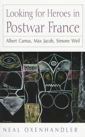 9780874518283: Looking for Heroes in Postwar France: Albert Camus, Max Jacob, Simone Weil