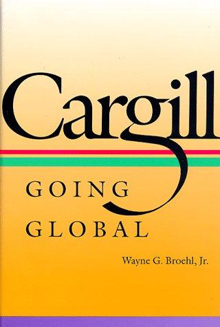 Cargill: Going Global: Broehl, Wayne G. Jr.