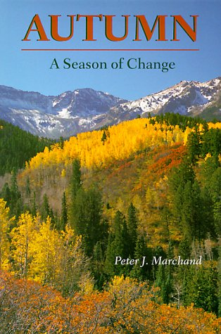 Autumn: A Season of Change: Marchand, Peter J.