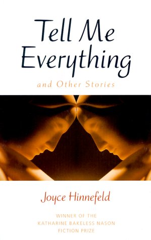 Tell Me Everything and Other Stories: Hinnefeld, Joyce