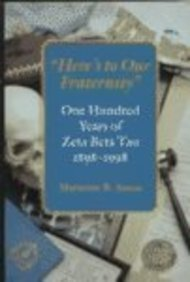9780874518795: Heres to Our Fraternity: One Hundred Years of Zeta Beta Tau, 18981998