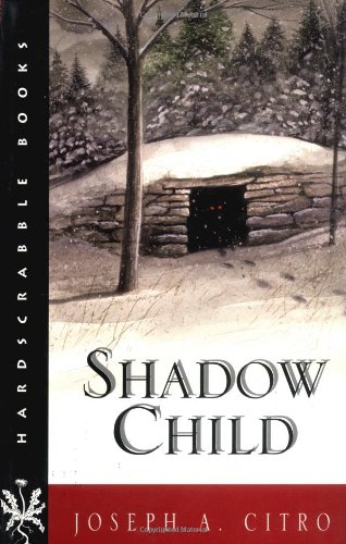 Shadow Child (Hardscrabble Books–Fiction of New England): Joseph A. Citro