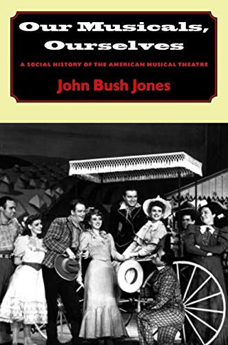 9780874519044: Our Musicals, Ourselves: A Social History of the American Musical Theater