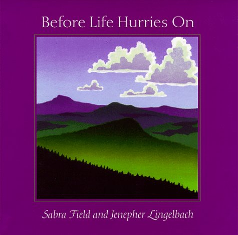Before Life Hurries on: Field, Sabra;Lingelbach, Jenepher