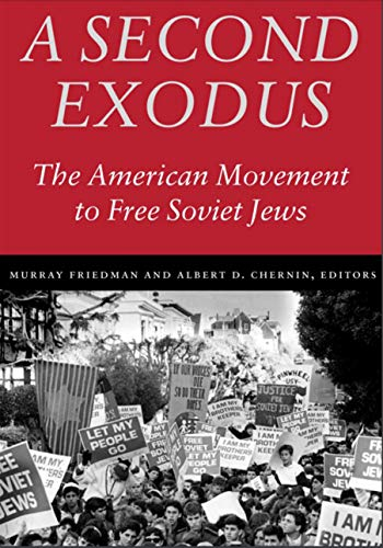 9780874519129: A Second Exodus: The American Movement to Free Soviet Jews (Brandeis Series in American Jewish History, Culture, and Life)