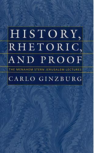9780874519327: History, Rhetoric, and Proof (The Menahem Stern Jerusalem Lectures)