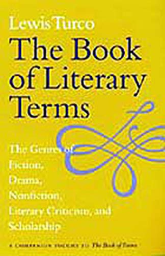 The Book of Literary Terms: The Genres of Fiction, Drama, Nonfiction, Literary Criticism, and Sch...