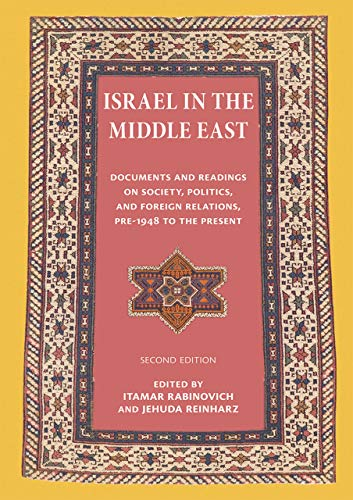 9780874519624: Israel in the Middle East: Documents and Readings on Society, Politics, and Foreign Relations, Pre-1948 to the Present (The Tauber Institute for the Study of European Jewry Series)