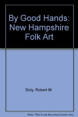 9780874519730: By Good Hands: New Hampshire Folk Art