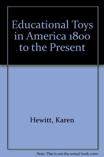 9780874519884: Educational Toys in America 1800 to the Present