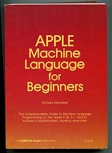 9780874550023: Apple Machine Language for Beginners (Compute] books)