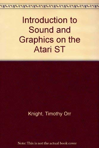 9780874550351: Introduction to Sound and Graphics on the Atari ST