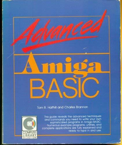 9780874550450: Advanced Amiga Basic (Compute! library selection)
