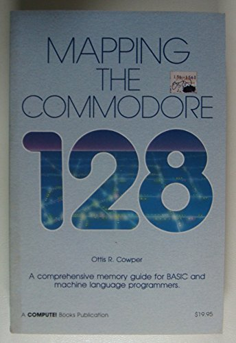 9780874550603: Mapping the Commodore 128