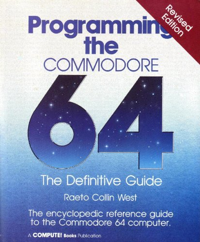 Programming the Commodore 64: The definitive guide: Compute, Books