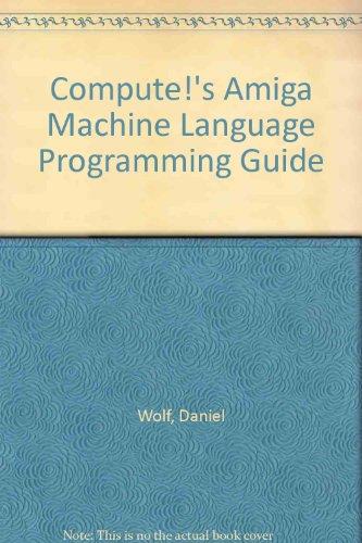 9780874551280: Compute!'s Amiga Machine Language Programming Guide
