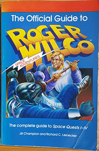 9780874552379: The official guide to Roger Wilco's space adventures