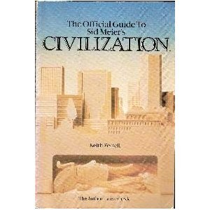 The Official Guide to Sid Meier's Civilization: Ferrell, Keith