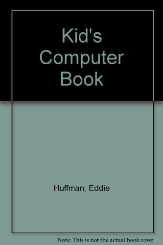 Kids' Computer Book/Book and Disk (0874553032) by Draper, Stephen; Levy, Stephen; Huffman, Eddie