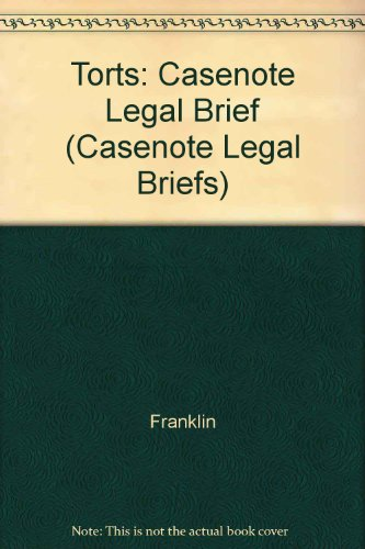Torts: Franklin & Rabin (Casenote Legal Briefs) (0874571359) by Casenotes