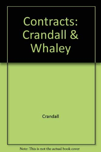 Casenote Legal Briefs Contracts: Adaptable to Courses Utilizing Crandall and Whaley's Casebook...