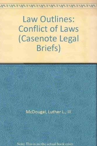 9780874571868: Law Outlines: Conflict of Laws (Casenote Legal Briefs)