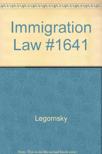 9780874572537: Immigration Law: Legomsky
