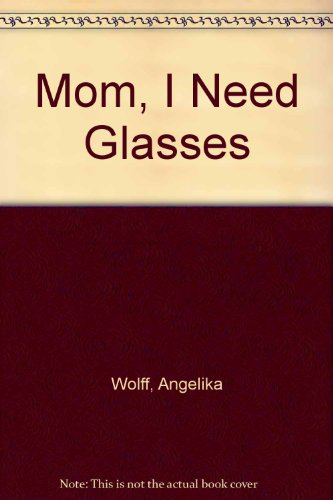 9780874600742: Mom, I Need Glasses
