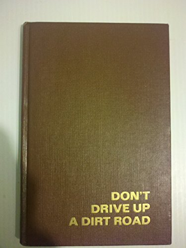 Don't Drive Up a Dirt Road: Dorothy Whitney Ball