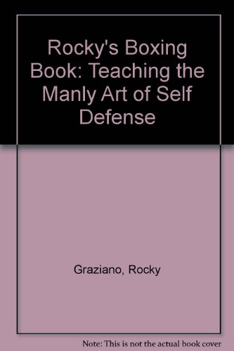 Rocky's Boxing Book: Teaching the Manly Art of Self Defense: Graziano, Rocky, Liss, Howard, ...