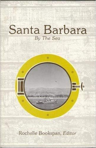9780874610369: Santa Barbara by the Sea (Public historical studies)