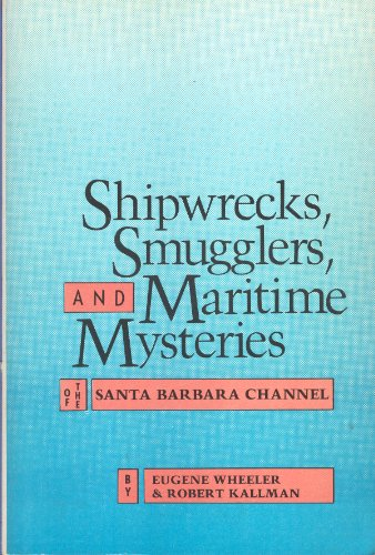 9780874610550: Shipwrecks, Smugglers & Maritime Mysteries of the Santa Barbara Channel