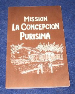 9780874610673: Mission La Concepcion Purisima De Maria Santisima (Missions and missionaries of California)
