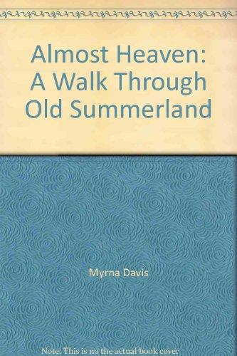 Almost heaven: A walk through old Summerland: Davis, Myrna