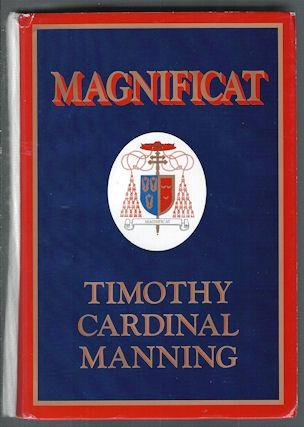 9780874619140: Magnificat: The Life and Times of Timothy Cardinal Manning