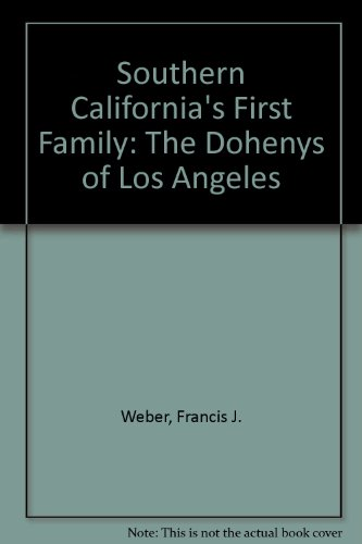 9780874619287: Southern California's First Family: The Dohenys of Los Angeles