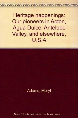 9780874619393: Heritage happenings: Our pioneers in Acton, Agua Dulce, Antelope Valley, and elsewhere, U.S.A