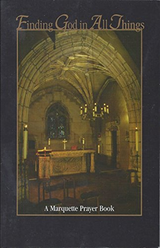 9780874620153: Finding God In All Things (A Marquette Prayer Book)