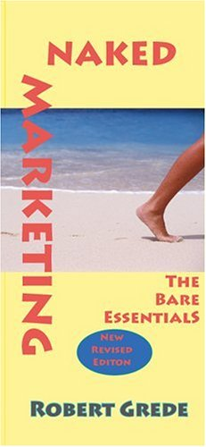 9780874620191: Naked Marketing: The Bare Essentials