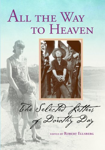 9780874620610: All the Way to Heaven: The Selected Letters of Dorothy Day